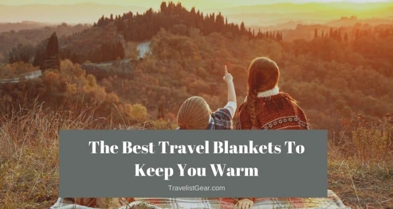 The Best Travel Blankets To Keep You Warm
