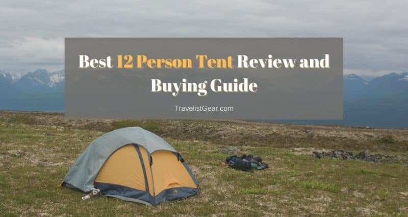 Best 12 Person Tent Review