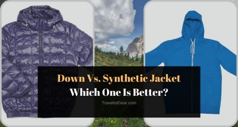 Down Vs. Synthetic Jacket