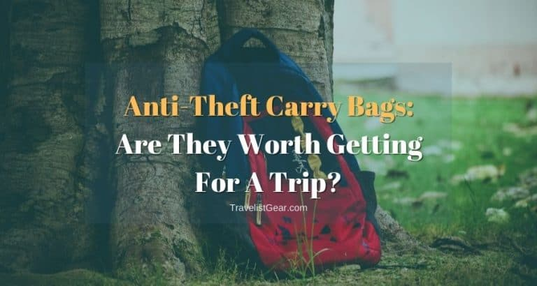 Are Anti Theft Backpacks Worth It