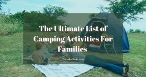 The Ultimate List of Camping Activities For Families