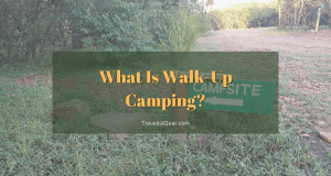 What Is Walk-Up Camping